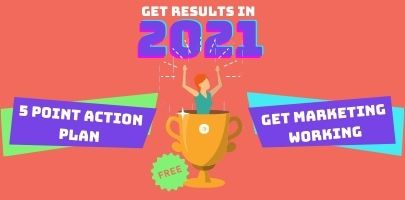 Bye Bye 2020: Get Marketing Working Harder for Your Business in 2021