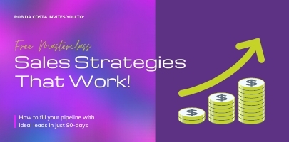 Sales Strategies That Work! With Rob Da Costa
