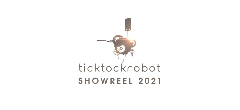Ticktockrobot Showreel 2021
