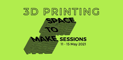 3D Printing | Space to Make Sessions | Worthing