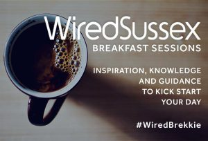 Wired Sussex Breakfast Session