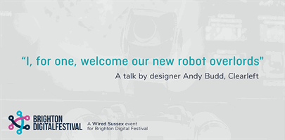"""I, for one, welcome our new robot overlords"" with Andy Budd"