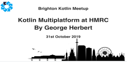 Brighton Kotlin Meetup: Kotlin Multiplatform at HMRC