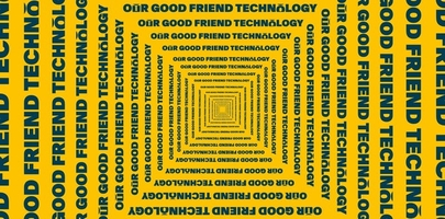 Platf9rm Presents: Our Good Friend, Technology