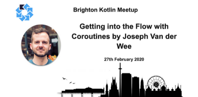 Brighton Kotlin: Getting into the Flow with Coroutines