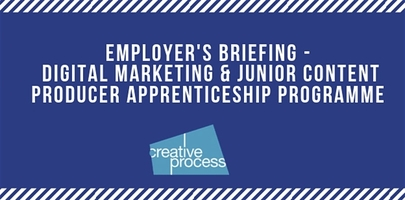 Employer's Briefing Event - Digital Marketing & Content Producer Apprenticeship Programme