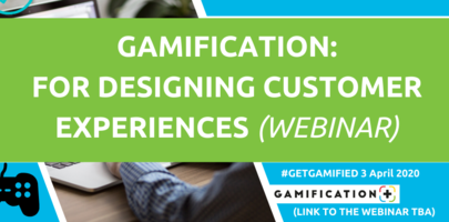 VIRTUAL: Gamification: Designing Customer Experiences