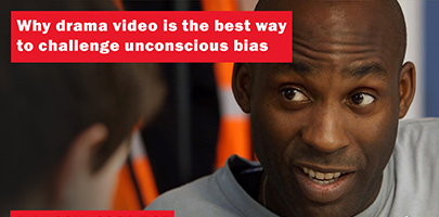 Why drama video is the best way to challenge unconscious bias